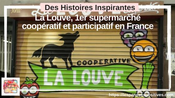 Initiative n° 1 : La Louve, le premier supermarché coopératif et participatif en France