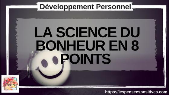 LA SCIENCE DU BONHEUR EN 8 POINTS